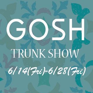 「GOSH(ゴッシュ)」トランクショー
