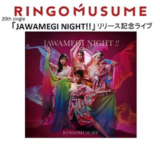 RINGOMUSUME<br>「JAWAMEGI NIGHT!!」リリース記念ライブ