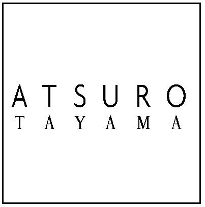 NEW BRAND OPEN  【ATSURO TAYAMA】アツロウ タヤマ